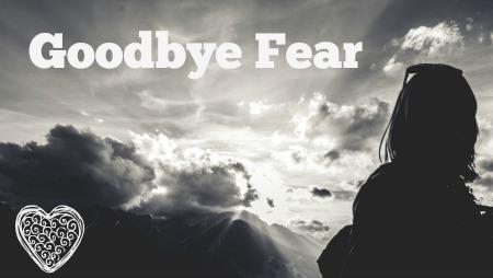 goodbyefearpic